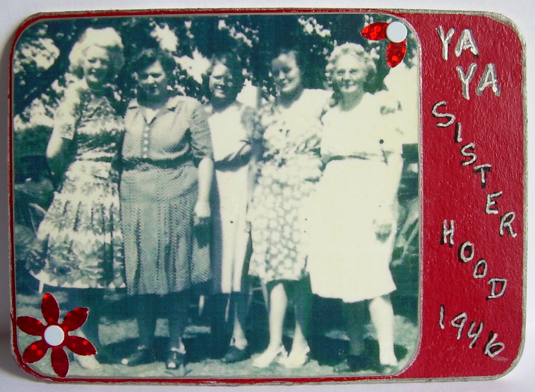 #6, YA YA Sisterhood, 1946, $5.00, Ship $1.00 (These 5 are actual sisters!)